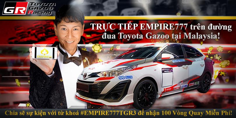EMPIRE777 và giải đua xe Toyota Gazoo mùa 3